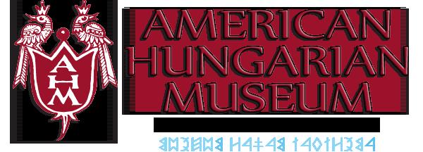 American Hungarian Museum - Amerikai Magyar Múzeum